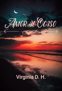 """Libro. """"Amor al Ocaso"""" Leer online"""