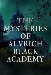 "Libro. ""The Mysteries Of Alvrich Black Academy"" Leer online"