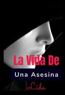"""Libro. """"La Vida De Una Asesina """" Leer online"""