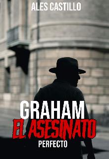 """Libro. """"Graham: El asesinato perfecto"""" Leer online"""