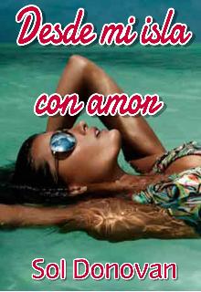 """Libro. """"Desde mi isla con amor"""" Leer online"""