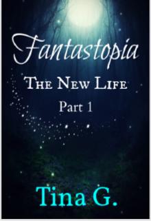 "Book. ""Fantastopia: The New Life (part 1)"" read online"