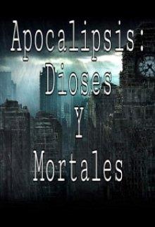 """Libro. """"Apocalipsis: Dioses y Mortales"""" Leer online"""