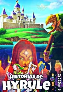 """Libro. """"Historias de Hyrule [ The Legend of Zelda ~ Fanfic ]"""" Leer online"""