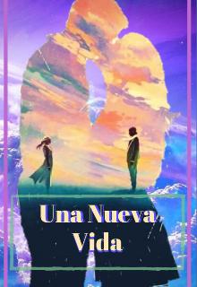 """Libro. """"Una Nueva Vida """" Leer online"""
