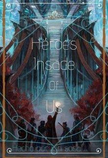 """Libro. """"Heroes Insade of Us"""" Leer online"""
