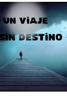 """Libro. """"Un viaje sin destino """" Leer online"""