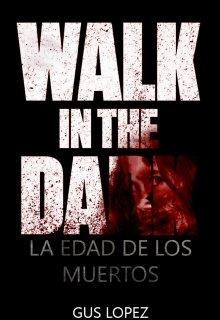 """Libro. """"Walk in the Dark   La Edad de los Muertos"""" Leer online"""