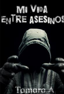 """Libro. """"Mi vida entre asesinos"""" Leer online"""