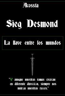 """Libro. """"Sieg Desmond, La llave entre los mundos©"""" Leer online"""