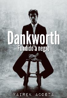 "Libro. ""Dankworth: fundido a negro"" Leer online"
