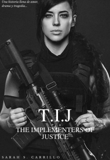 """Libro. """"The Implementers of Justice [t.I.J] (editando)"""" Leer online"""