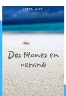 """Libro. """"dos titanes en verano"""" Leer online"""