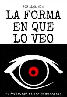 """Libro. """"La forma en que lo veo - diario del diario de un border"""" Leer online"""
