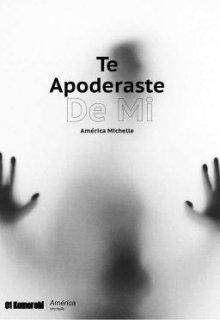 "Libro. ""Te Apoderaste De Mi"" Leer online"