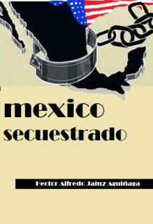 """Libro. """"Mexico Secuestrado"""" Leer online"""