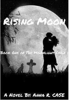 "Book. ""Rising Moon (book One of the Moonlight Cycle)"" read online"