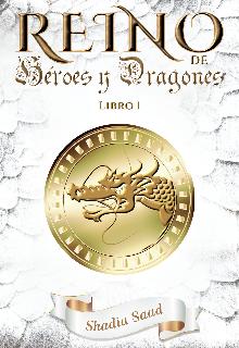 """Libro. """"Reino: Héroes y Dragones"""" Leer online"""