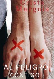 """Libro. """"Al Peligro Contigo"""" Leer online"""