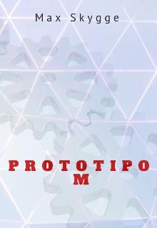 "Libro. ""Prototipo M"" Leer online"