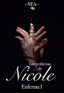 """Libro. """"Los problemas de Nicole [enferma I]"""" Leer online"""