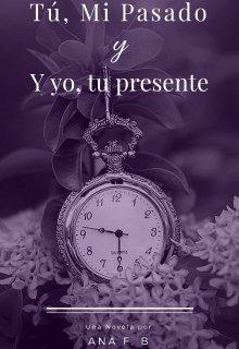 """Libro. """"Tú mi pasado, y yo tu presente"""" Leer online"""
