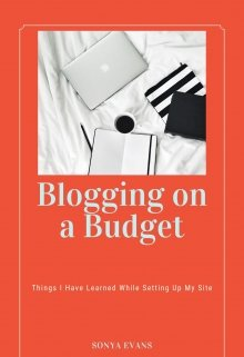 """Book. """"Blogging on a Budget"""" read online"""
