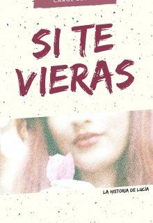 """Libro. """"Si te vieras - La historia de Lucia"""" Leer online"""