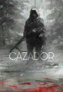 """Libro. """"Cazador"""" Leer online"""