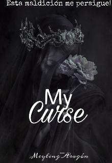 """Libro. """"My Curse(sin editar) """" Leer online"""