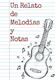 """Libro. """"Un Relato de Melodias y Notas"""" Leer online"""