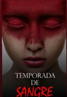 "Libro. ""Temporada de Sangre"" Leer online"