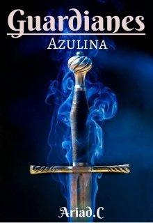 """Libro. """"Guardianes:azulina"""" Leer online"""