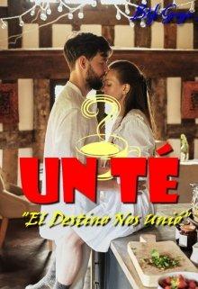 """Portada del libro """"Un té """"El Destino Nos Unió"""" """""""