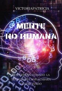 """Libro. """"Mente (no) Humana ©. (terminada)."""" Leer online"""