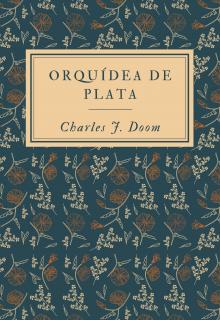 """Libro. """"Orquídea de plata """" Leer online"""