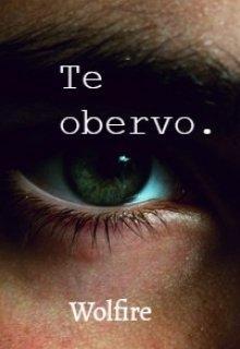 """Libro. """"Te observo """" Leer online"""