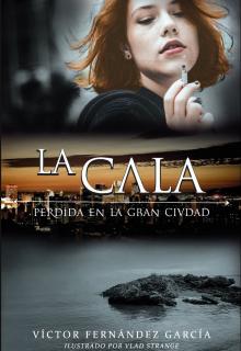 """Libro. """"La Cala: Perdida en la gran ciudad"""" Leer online"""