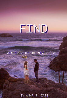 "Book. ""Find ( A sequel to the novel Stay)"" read online"