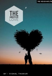 "Book. ""The Amateur Love Part 2: The Necessary Betray"" read online"