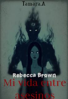 """Libro. """"Mi vida entre asesinos 3: Rebecca Brown"""" Leer online"""