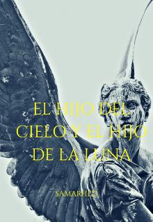 """Libro. """"El Hijo del Cielo y el Hijo de la Luna"""" Leer online"""