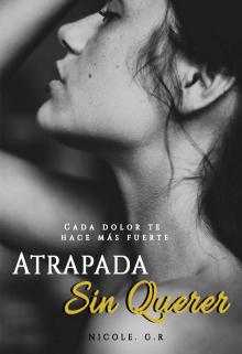 """Libro. """"Atrapada Sin Querer"""" Leer online"""