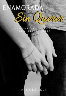 "Libro. ""Enamorada sin Querer"" Leer online"