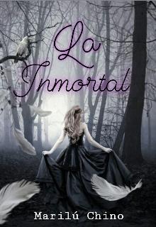 """Libro. """"La Inmortal [pausada Temporalmente]"""" Leer online"""