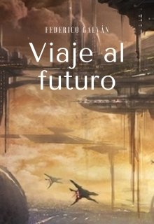 "Libro. ""Viaje al futuro"" Leer online"