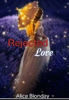 """Book. """"Rejected Love"""" read online"""