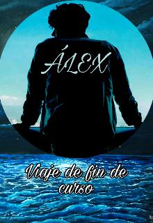 """Libro. """"Álex (viaje de fin de curso 2)"""" Leer online"""