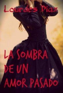 """Libro. """"La Sombra de un Amor Pasado"""" Leer online"""