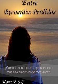 """Libro. """"Entre Recuerdos Perdidos"""" Leer online"""